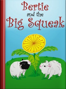 Book cover from the guinea pig story, Bertie and the Big Squeak