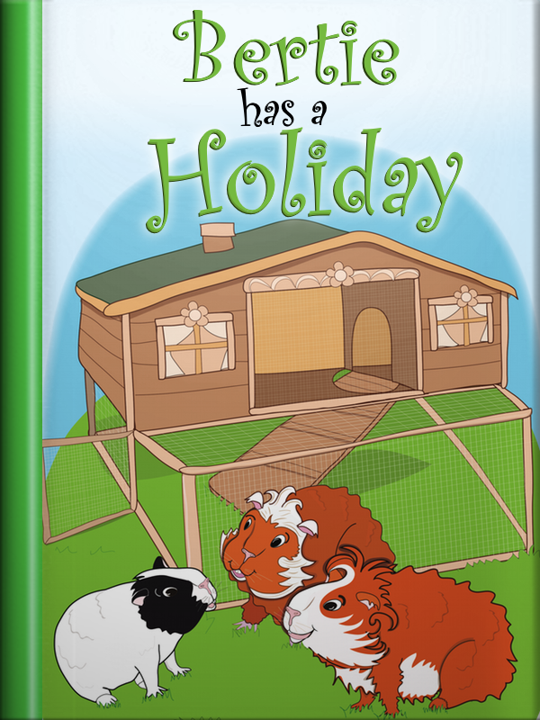 Book cover from the guinea pig story, Bertie has a Holiday.