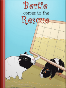 Book cover for the guinea pig story, Bertie Comes to the Rescue